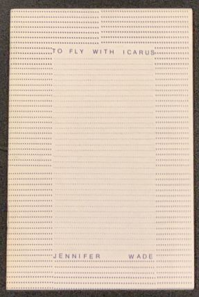 To FLY With ICARUS.; Fiddlehead Poetry Book No. 299. Jennifer Wade