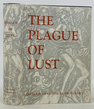 The PLAGUE Of LUST.; Handbook of Classical Erotology. Dr. Julius Rosenblum