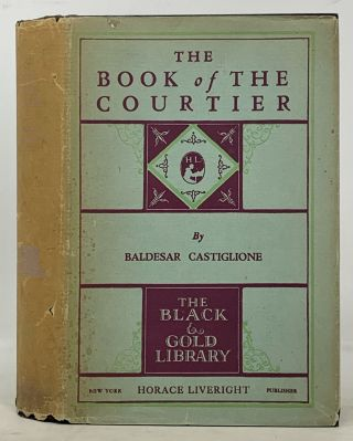 The BOOK Of The COURTIER. Baldassarre Castiglione, Leonard Eckstein -, Conte . Opdycke, 1478 -...