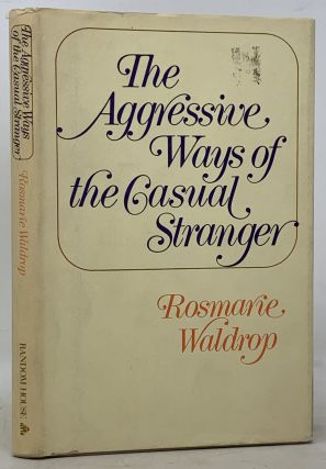 The AGGRESSIVE WAYS Of The CASUAL STRANGER. Rosmarie Waldrop
