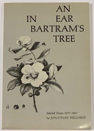 An EAR In BARTRAM'S TREE. Selected Poems 1957 - 1967. Jonathan. Davenport Williams, Guy -...