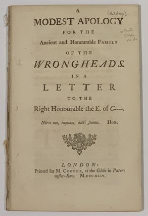 A MODEST APOLOGY For The ANCIENT And HONOURABLE FAMILY Of The WRONGHEADS.; In a Letter to the...
