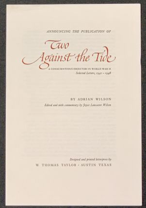 TWO AGAINST The TIDE. A Conscientious Objector in World War II. Selected Letters, 1941 - 1948.; Edited and with commentary by Joyce Lancaster Wilson.