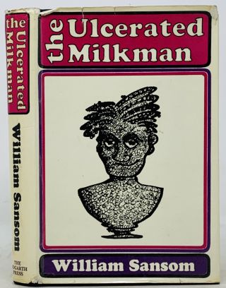 The ULCERATED MILKMAN. William Sansom, 1912 - 1976