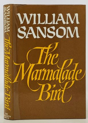 The MARMALADE BIRD. William Sansom, 1912 - 1976