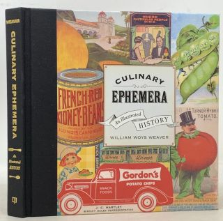 CULINARY EPHEMERA. An Illustrated History. William Woys Weaver