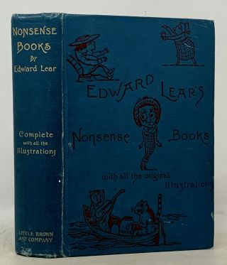 NONSENSE BOOKS.; I. A Book of Nonsense. II. Nonsense Songs, Stories, Botany and Alphabets. III....