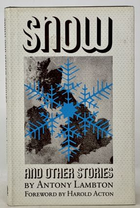 SNOW And Other Stories.; Foreword by Harold Acton. Antony. Acton Lambton, Harold - Contributor