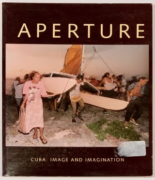 APERTURE Number One Hundred Forty-One. Fall 1995; Cuba: Image and Imagination. Michael - Sand