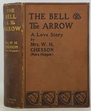 The BELL And The ARROW. An English Love Story. Mrs. W. H. Chesson, Nora Hopper