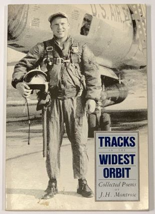 TRACKS In The WIDEST ORBIT. Collected Poems. . H. Montrose, ames, 1923 - 1984