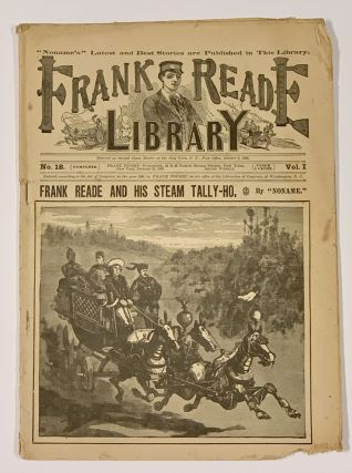 FRANK READE And His STEAM TALLY-HO. Frank Reade Library. Vol. I. No. 18. January 21, 1893....