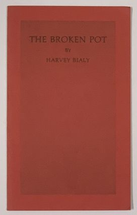 The BROKEN POT. Harvey Bialy