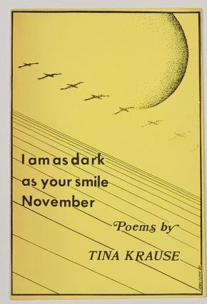 I AM As DARK As YOUR SMILE NOVEMBER. Tina Krause