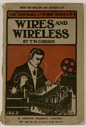 WIRES And WIRELESS. Electricity as Applied to Telegraphs (including Wireless and Submarine). ...