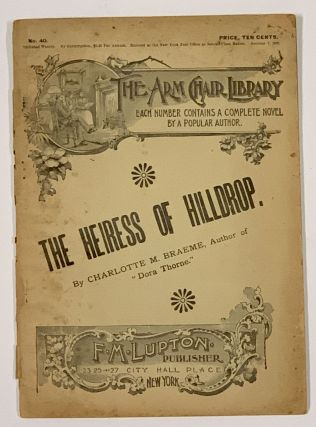 The HEIRESS Of HILLDROP. The Arm Chair Library. No. 40. October 7, 1893. Charlotte Braeme,...