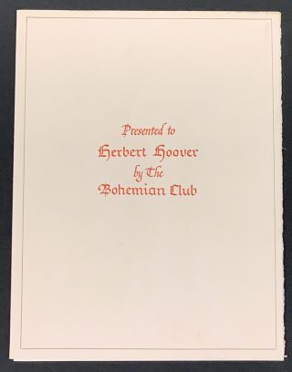 PRESENTED To HERBERT HOOVER By The BOHEMIAN CLUB. Bohemian Club Ephemera, Herbert - Honoree....