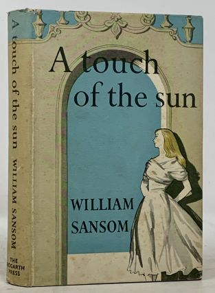 A TOUCH Of The SUN. William Sansom, 1912 - 1976