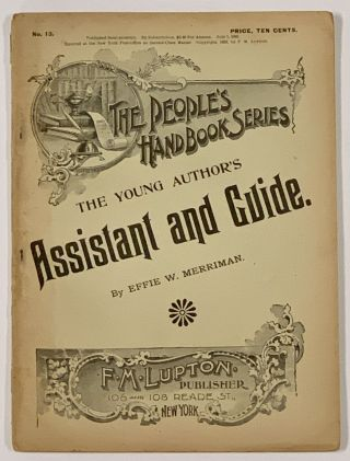 The YOUNG AUTHOR'S ASSISANT And GUIDE. The People's Handbook Series. No. 13. July 1, 1893....