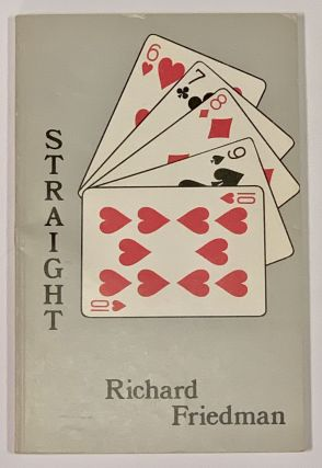STRAIGHT. Poems 1971 - 1975. Richard Friedmand