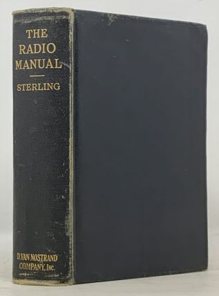 The RADIO MANUAL. For Radio Engineers, Inspectors, Students, Operators and Radio Fans. George E....