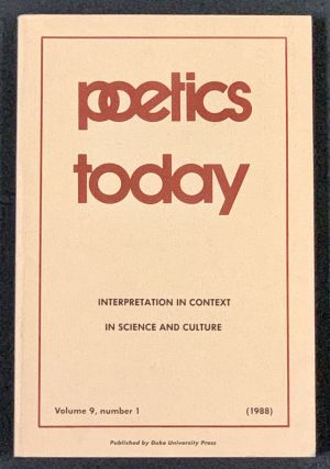POETICS TODAY. Volume 9, Number 1.; Interpretation in Context in Science and Culture. Peter...