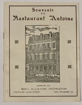 SOUVENIR Of RESTAURANT ANTOINE. Promotional Brochure, Roy L. - Proprietor Alciatore