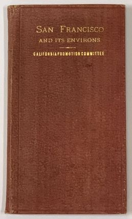 SAN FRANCISCO And Its Environs.; With Routes From San Francisco Through California. California...