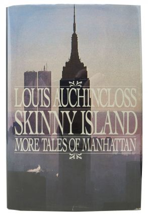 SKINNY ISLAND. More Tales of Manhattan. Louis Auchincloss