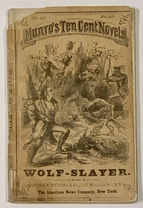 WOLF - SLAYER; or, Painted Warrior of the Seminoles. Munro's Ten Cent Novels. No. 83. Dime...