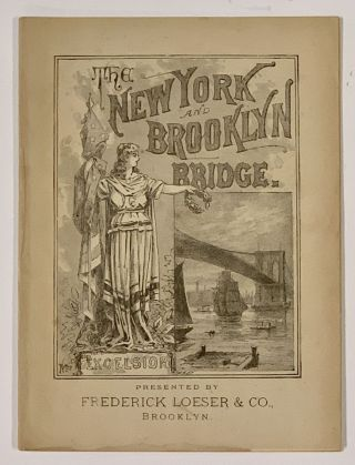 The NEW YORK And BROOKLYN BRIDGE.; Presented by Frederick Loeser & Co., Brooklyn. Alfred C. Barnes