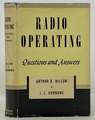 RADIO OPERATING. Questions and Answers. Arthur R. Nilson, J. L. Hornung
