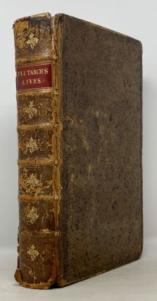 The LIVES Of The NOBLE GRECIANS & ROMANS, Compared Together, by that Grave Learned Philosopher & Historiographer PLUTARCH of CHÆRONEA.; Translated out of Greek into French, by James Amiot Abbot of Bellozane, Bishop of Auxerre, one of the Kings Privy Counsel, and great Almner of France. With the Lives of Hannibal & Scipio African; Translated out of Latin into French, by Charles del Escluse, and out of French into English, by Sir Thomas North Knight. Hererunto are added the Lives of Epaminondas, of Philip of Macedon, of Dionysius the Elder, Tyrant of Sicilia, of Augustus Cæsar, of Plutarch. and of Seneca: With the Lives of Nine Other Excellent Chieftains of Warre: Collected out of Æmylius Probus, by S.G.S. And Englished by the aforesaid Translator. And now also in this Edition are further added, the Lives of Twenty Selected Eminent Persons, of Ancient and latter times; Translated out of the Work of that famous Historiographer to the King of France and Poland; Andrew Theuet. To which, for clearer Explanation and Emendation of the former Translation (in several places) are subjoyned Notes and Explications upon Plutarch's Lives; Collected out of Xylander, Crushus, Henry Stephanus and Others; with the Synchronisms and Cotemporary Persons with Them; Shewing the several Ages in which They lived.