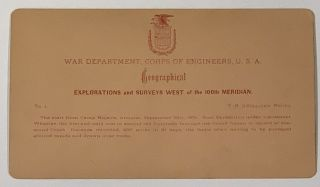 EXPEDITION Of 1871. Explorations and Surveys West of the 100th Meridan. No. 1. T. H. O'Sullivan, Photo.; 1st Lieut. Geo. M. Wheeler, Corps of Engineers Commanding. War Department, Corps of Engineers, U. S. A.