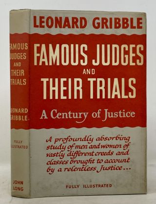 FAMOUS JUDGES And THEIR TRIALS. A Century of Justice. Leonard Gribble