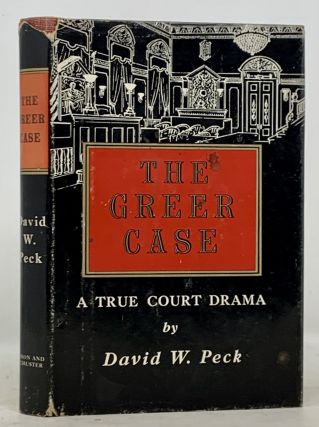 The GREER CASE. A True Court Drama. David W. Peck