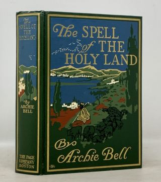 The SPELL Of The HOLY LAND. Archie Bell