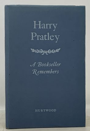 HARRY PRATLEY. A Bookseller Remembers. Book Trade History, Harry - Subject. Coffin Pratley,...