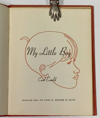 MY LITTLE BOY.; Translated from the Danish by Alexander de Matios. Carl. de Matios Ewald, Alexander