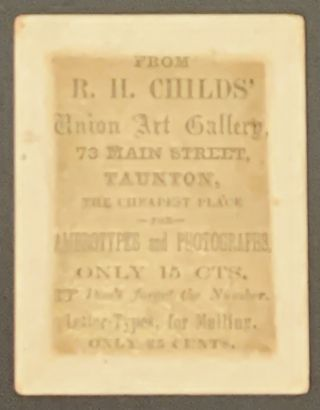 R. H. CHILD'S UNION ART GALLERY; 73 Main Street, Taunton, The Cheapest Place for Ambrotypes and...