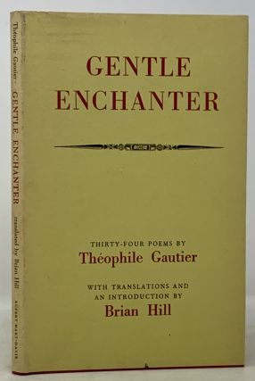 GENTLE ENCHANTER. Thirty-Four Poems.; With Translations and an Introduction by Brian Hill....