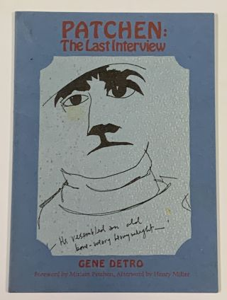 PATCHEN: The Last Interview.; With a Foreward by Miriam Patchen and an Afterword by Henry Miller....