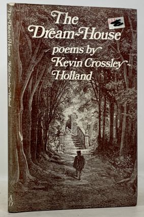 The DREAM - HOUSE. Poems. Kevin Crossley-Holland