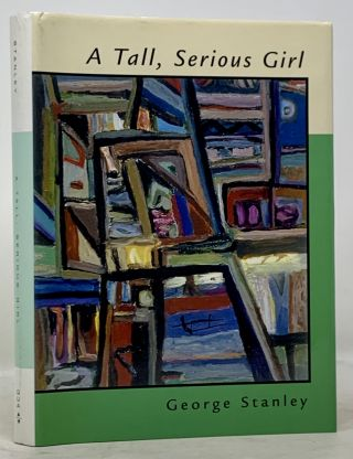 A TALL, SERIOUS GIRL. Selected Poems: 1957 - 2000. George. Davies Stanley, Kevin, Larry - Fagin