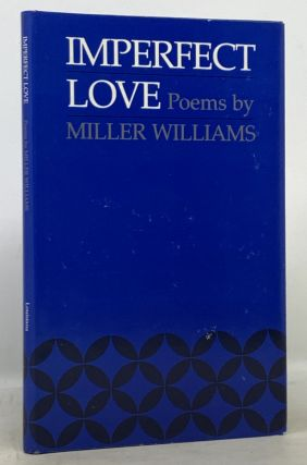 IMPERFECT LOVE. Poems. Miller Williams