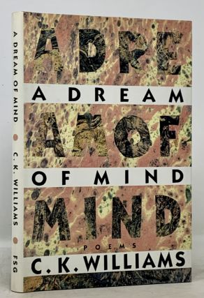 A DREAM Of MIND. Poems. C. K. Williams