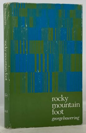 ROCKY MOUNTAIN FOOT. A Lyric, A Memoir. George Bowering, b. 1935
