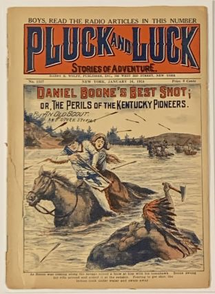 DANIEL BOONE'S BEST SHOT; or, The Perils of the Kentucky Pioneers. And Other Stories. PLUCK And...