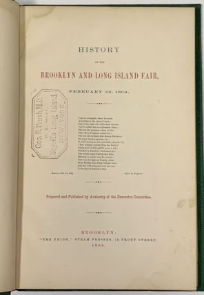 HISTORY Of The BROOKLYN And LONG ISLAND FAIR, February 22, 1864.; Prepared and Published by Authority of the Executive Committee.