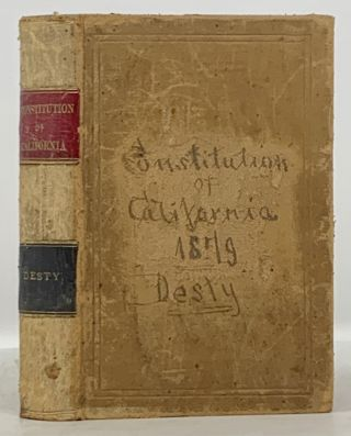 The CONSTITUTION Of The STATE Of CALIFORNIA Adopted in 1879, with References to Similar Provisions in the Constitutions of Other States,; And to the Decisions of the Courts of the United States, the Supreme Court of California, and the Supreme Courts of such Other States as have Constitutional Provisions similar to Those of California. To Which is Prefixed the Constitution of the United States and a Parallel Arrangement of the Constitutions of 1863 and 1879.